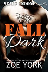 Fall Dark: Navy SEAL adventure romance (SEALs Undone Series Book 7)