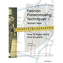 [(Fashion Patternmaking Techniques: 1 : Women & Men: How to Make Skirts and Trousers)] [By (author) Antonio Donnanno ] published on (September, 2014)