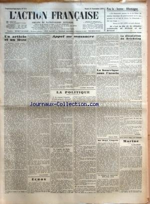 ACTION FRANCAISE (L') [No 257] du 13/09/1932 - FEU LA BONNE ALLEMAGNE - UN ARTICLE ET UN LIVRE PAR LEON DAUDET - APPEL AU MASSACRE PAR L'ACTION FRANCAISE - LA POLITIQUE - LA REPONSE FRANCAISE A L'AIDE-MEMOIRE ALLEMAND - L'EGALITE DES DROITS ET LE TRAITE DE VERSAILLES - LE STATUT MILITAIRE ALLEMAND - LA MORT DES REPARATIONS PAR G. LARPENT - LA BOURRIQUE SOUS L'ACACIA PAR MAURICE PUJO - SUR HENRI VAUGEOIS - LES OBSEQUES DU CAPORAL-CHEF PILOTE RENE JACOB - LA DISSOLUTION DU REICHSTAG PAR I