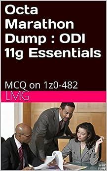 Octa Marathon Dump : ODI 11g Essentials: MCQ on 1z0-482 (English Edition) par [LMG]