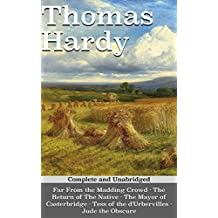 Thomas Hardy: Five Novels - Far From The Madding Crowd, The Return of the Native, The Mayor of Casterbridge, Tess of the d'Urbervilles, Jude the Obscure (English Edition)