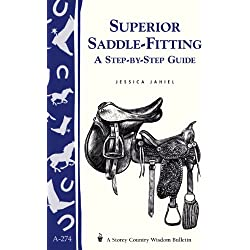 Superior Saddle Fitting: A Step-by-Step Guide: Storey's Country Wisdom Bulletin A-238 (Storey Country Wisdom Bulletin, A-274) (English Edition)