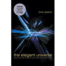 The Elegant Universe: Superstrings, Hidden Dimensions, and the Quest for the Ultimate Theory by Brian Greene (2003-10-17)