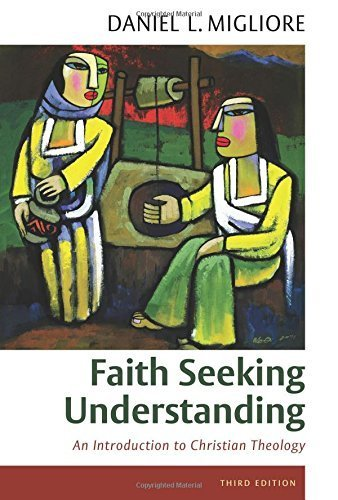Faith Seeking Understanding: An Introduction to Christian Theology, third ed. by Daniel L. Migliore (2014-08-08)
