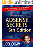 Google AdSense Secrets 6.0: What Google Never Told You About Making Money with AdSense