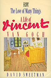 The Love of Many Things: Life of Vincent Van Gogh