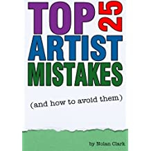 Top 25 Artist Mistakes: and how to avoid them