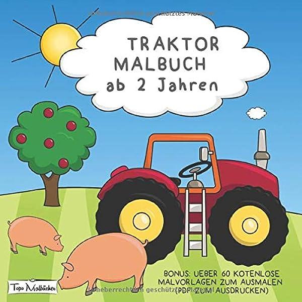 Traktor Malbuch Ab 2 Jahren Bonus Uber 60 Kostenlose Malvorlagen Zum Ausmalen Pdf Zum Ausdrucken Amazon De Malbucher Topo Bucher