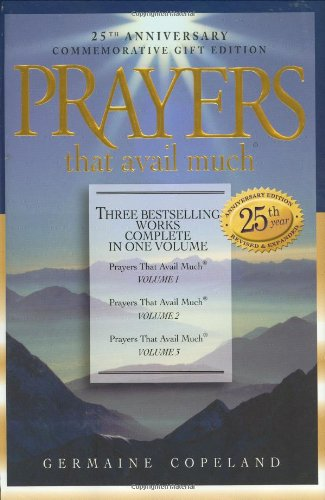 Prayers That Avail Much: Three Bestselling Volumes Complete in One Book (Prayers That Avail Much (Hardcover))