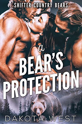 A Bear's Protection (Shifter Country Bears Book 1) by [West, Dakota]