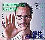 Julio Resende - Cinderella Cyborg [CD] 2018