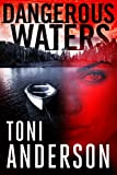 Dangerous Waters (The Barkley Sound Series Book 1) by Toni Anderson