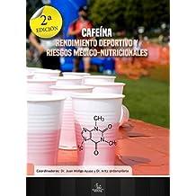 Cafeína. Rendimiento Deportivo y Riesgos Médico-Nutricionales