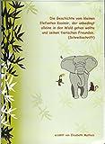 Die Abenteuer des kleinen Elefanten: Eine kleine Geschichte für Leseanfänger in Schreibschrift mit Gutschein für eine pdf Ausgabe in Druckschrift