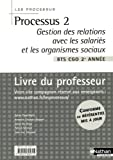 Processus 2 Gestion des relations avec les salariés et les organismes sociaux BTS CGO 2e année - Livre du professeur