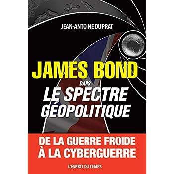 James Bond dans le spectre géopolitique: De la guerre froide à la cyberguerre.