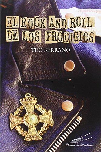 El rock and roll de los prodigios (plumas de actualidad) por Teo Serrano