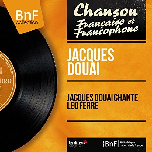 Jacques Douai chante Léo Ferré (Mono Version)