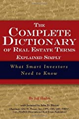 The Complete Dictionary of Real Estate Terms Explained Simply: What Smart Investors Need to Know (English Edition) Versión Kindle