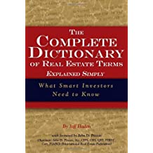 The Complete Dictionary of Real Estate Terms Explained Simply: What Smart Investors Need to Know by Jeff Haden (2007-01-05)