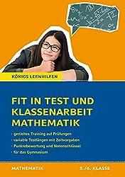 Fit in Test und Klassenarbeit - Mathematik 5./6. Klasse Gymnasium: 72 Kurztests und 16 Klassenarbeiten (Königs Lernhilfen)