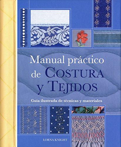 Manual practico de Costura y Tejidos/ Practical Manual Of Seam And Fabrics