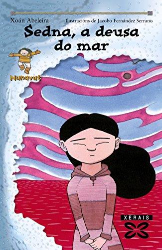 Sedna, a deusa do mar (Infantil E Xuvenil - Sopa De Libros - As Aventuras De Nunavut)