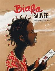 Biaka, sauvée ! par Adrienne Yabouza