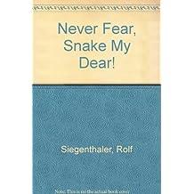 Never Fear, Snake My Dear!