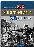 SUDETENLAND in 144 Bildern - 80 Seiten mit 144 historischen S/W-Abbildungen - RAUTENBERG Verlag (Rautenberg - In 144 Bildern) - Erhard J. Knobloch