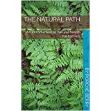 The natural path: An introduction to natural health for familes (English Edition)