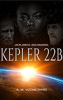Kepler 22B: Un planeta, dos mundos de [Vozmediano, A. M.]
