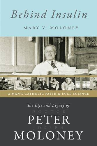 Behind Insulin: The Life and Legacy of Doctor Peter Joseph Moloney por Mary V. Moloney