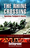The Rhine Crossing: Operation VARSITY - 30th and 79th US Divisions and 17th US Airborne Division