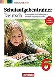Deutschbuch - Realschule Bayern: 6. Jahrgangsstufe - Schulaufgabentrainer mit Lösungen