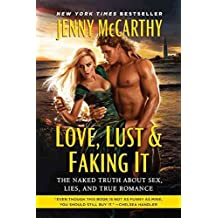 [(Love, Lust & Faking It : The Naked Truth about Sex, Lies, and True Romance)] [By (author) Jenny McCarthy] published on (October, 2011)