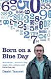 [Born on a Blue Day: The Gift of an Extraordinary Mind] (By: Daniel Tammet) [published: January, 2009]