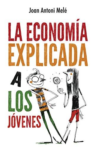 La economía explicada a los jóvenes (Puck) por Joan Antoni Melé