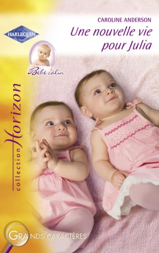 Une nouvelle vie pour Julia (Harlequin Horizon)