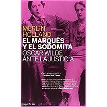 El marqués y el sodomita: Oscar Wilde ante la justicia (papel de liar)