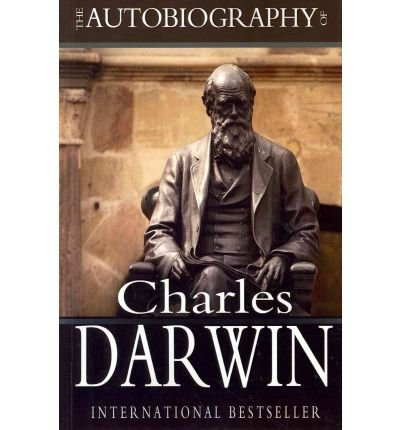 [(The Autobiography of Charles Darwin: 1809-1882)] [by: Professor Charles Darwin]