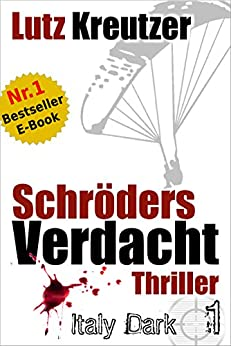 Schröders Verdacht: Italien-Thriller von [Kreutzer, Lutz]