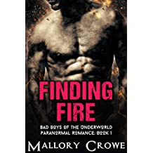 Finding Fire: Paranormal Romance (Bad Boys Of The Underworld Book 1) (English Edition)