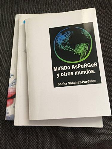 Mundo Asperger y otros mundos: El síndrome de Asperger y los trastornos comórbidos por Sacha Sánchez-Pardíñez