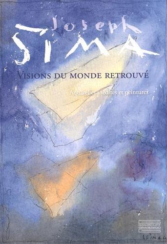 Joseph Sima : Visions du monde retrouvé par Etienne Cornevin