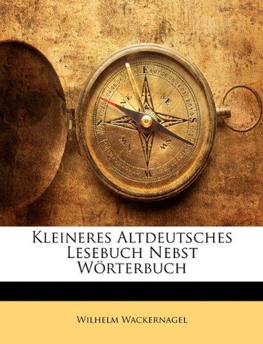 Kleineres altdeutsches Lesebuch nebst Wörterbuch