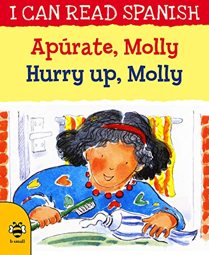 Apurate, Molly / Hurry up, Molly (I CAN READ SPANISH)