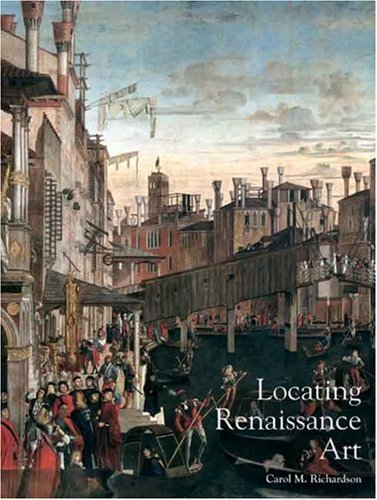 Locating Renaissance Art: Renaissance Art Reconsidered: 2 (Renaissance Art Reconsidered Open University)