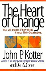The Heart of Change: Real-Life Stories of How People Change Their Organizations by John P. Kotter (2002-08-01)