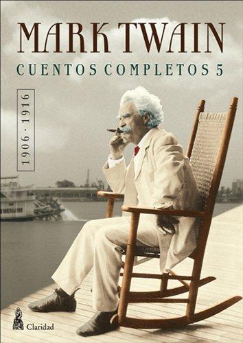CUENTOS COMPLETOS V  (1906-1916) / Mark Twain (Cuentos Completos Mark Twain nº 5) (Spanish Edition)